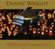 Top selling Holiday album, Christmas by Candlelight, by Danny Wright, available as CD and MP3